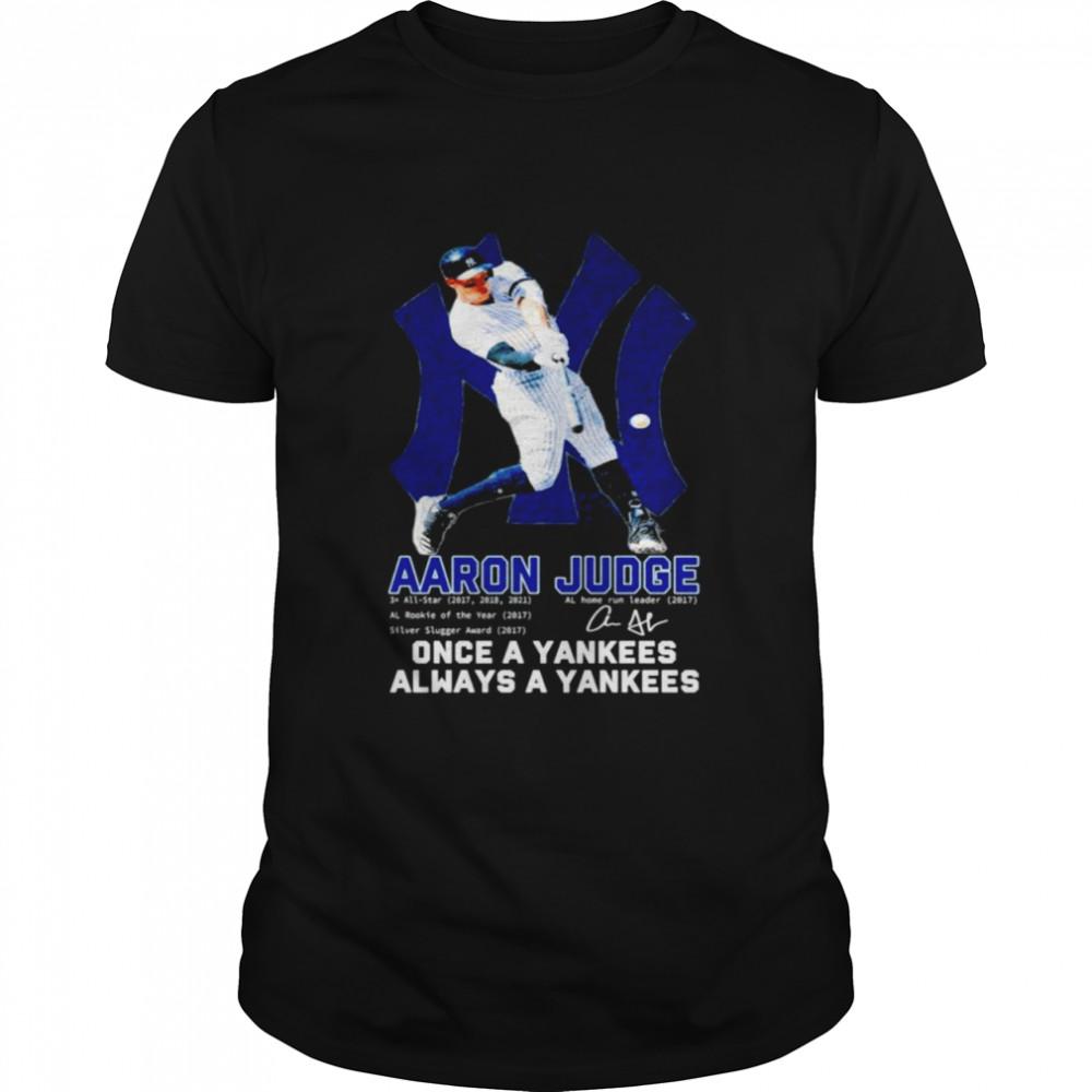 Aaron Judge once a Yankees always a Yankees signature shirt Classic Men's T-shirt