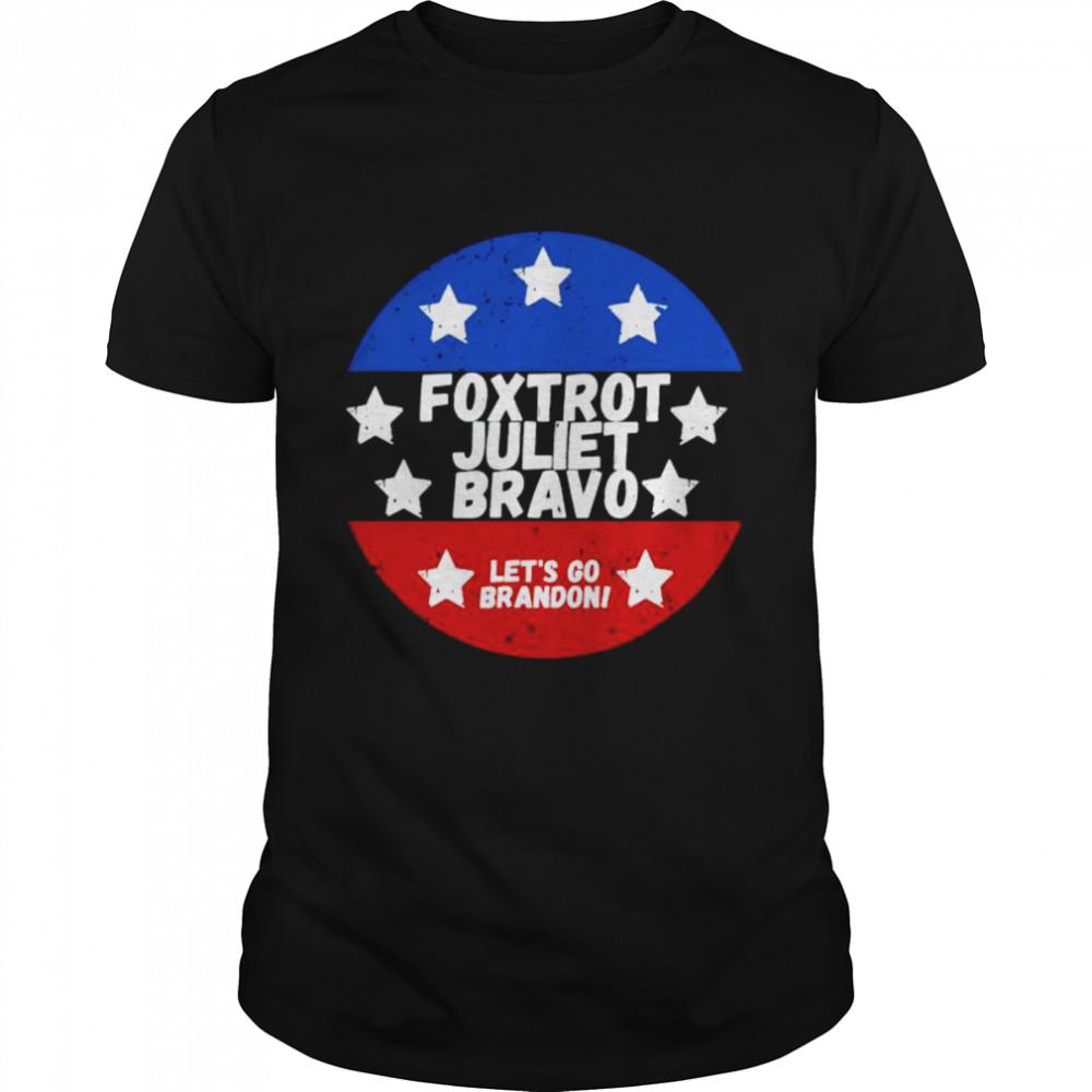 foxtrot Juliet Bravo let's go Brandon shirt