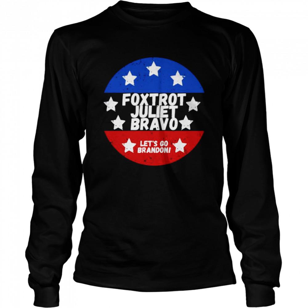 foxtrot Juliet Bravo let's go Brandon shirt Long Sleeved T-shirt
