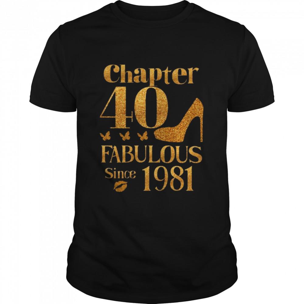 Chapter 40 fabulous since 1981 shirt Chapter 45 fabulous since 1976 shirt Classic Men's T-shirt