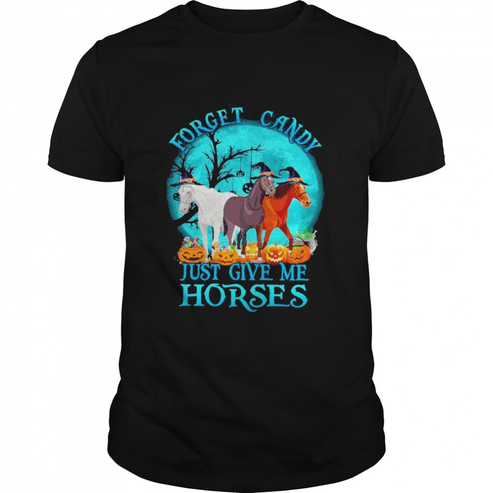 2021 Forget Candy Just Give Me Horses  Classic Men's T-shirt