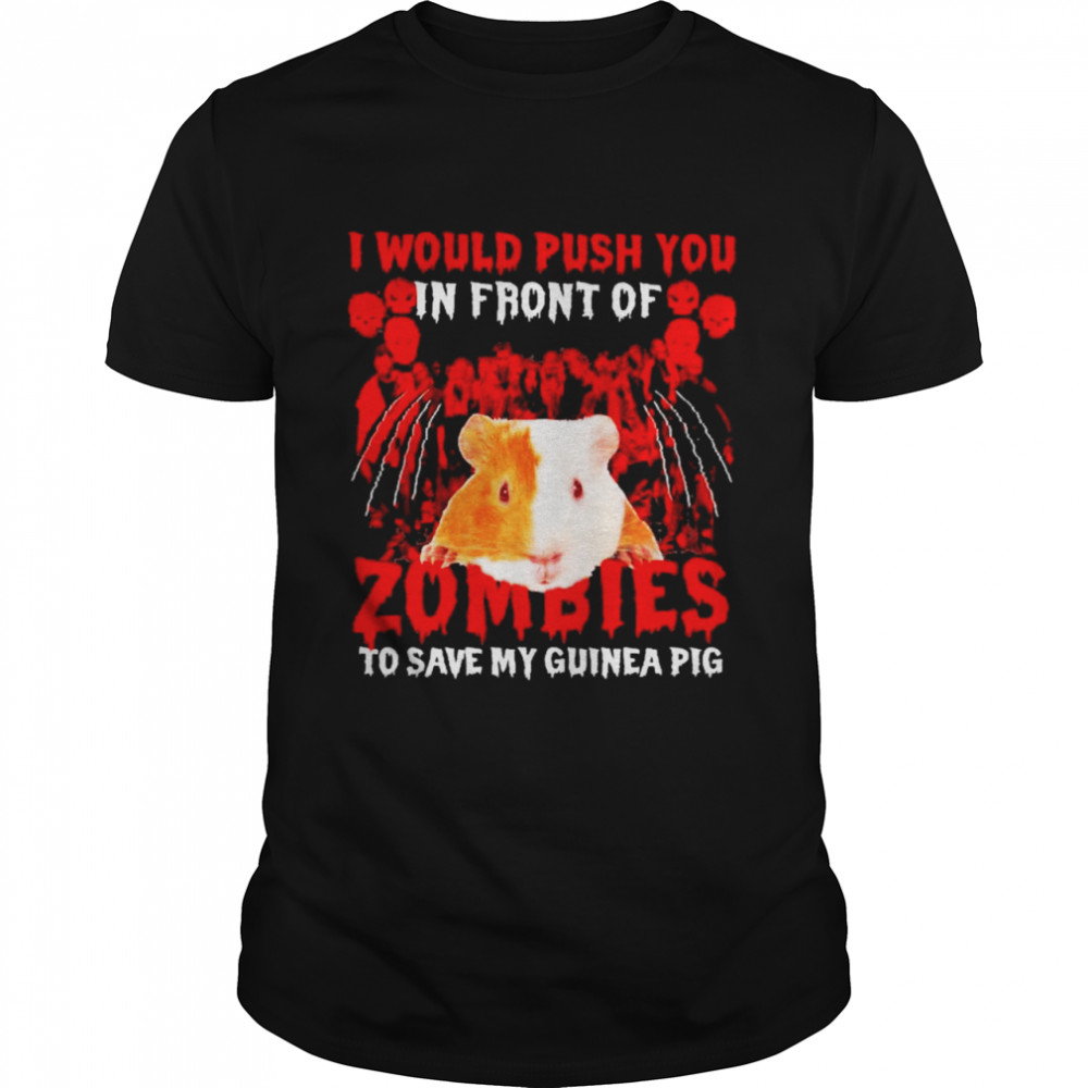 Guinea Pig Halloween I Would Push You In Front Of Zombies To Save My Guinea Pig 2021 T- Classic Men's T-shirt