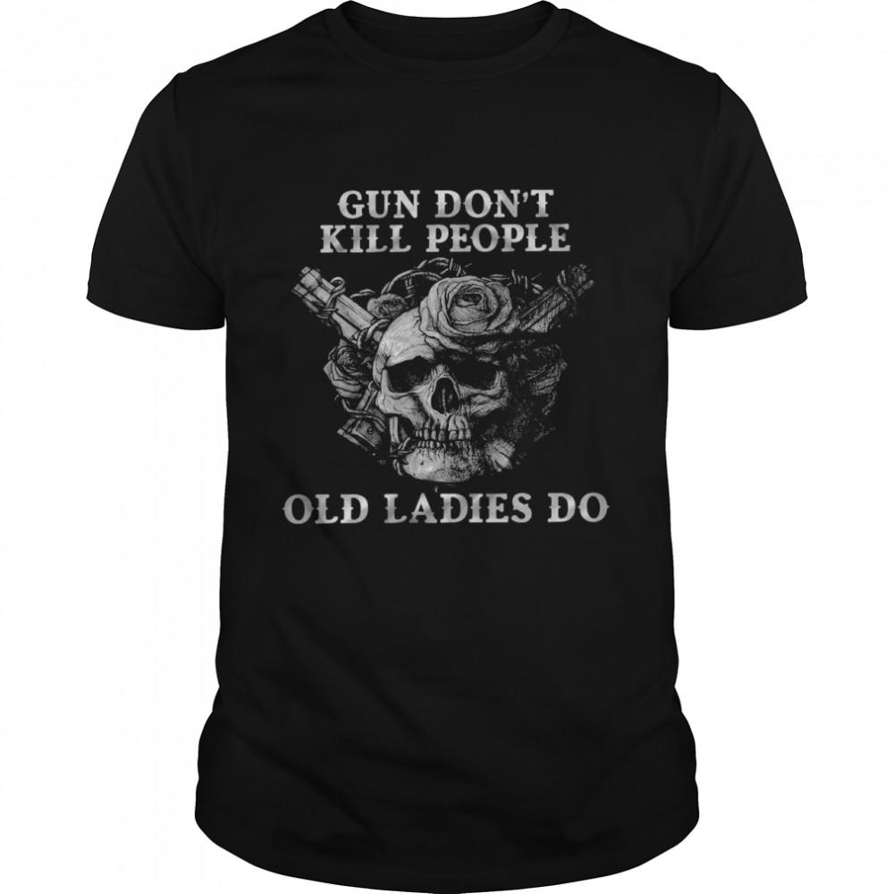 Gun don't kill people old ladies do shirt Classic Men's T-shirt