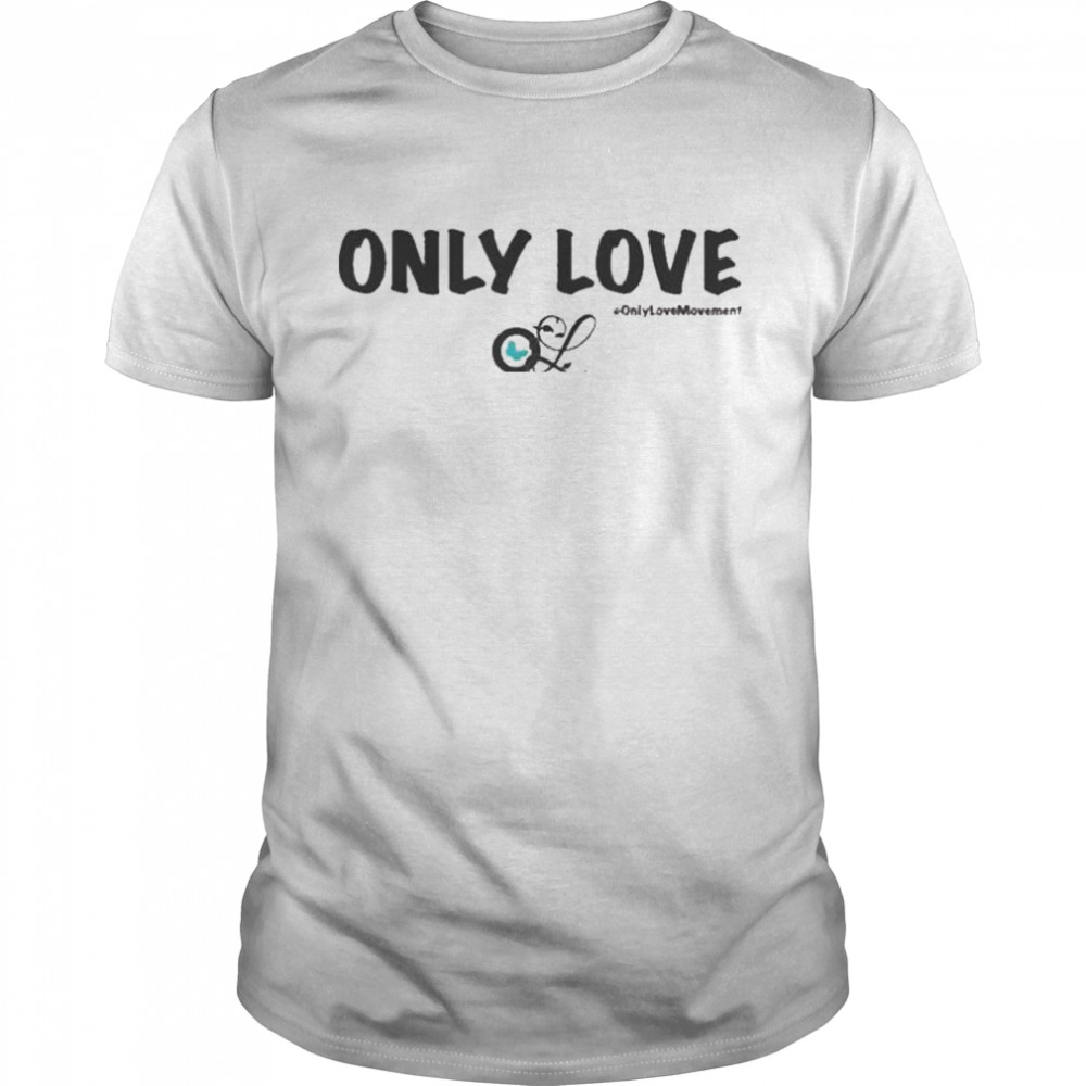 Only Love #Only Love Movement  Classic Men's T-shirt