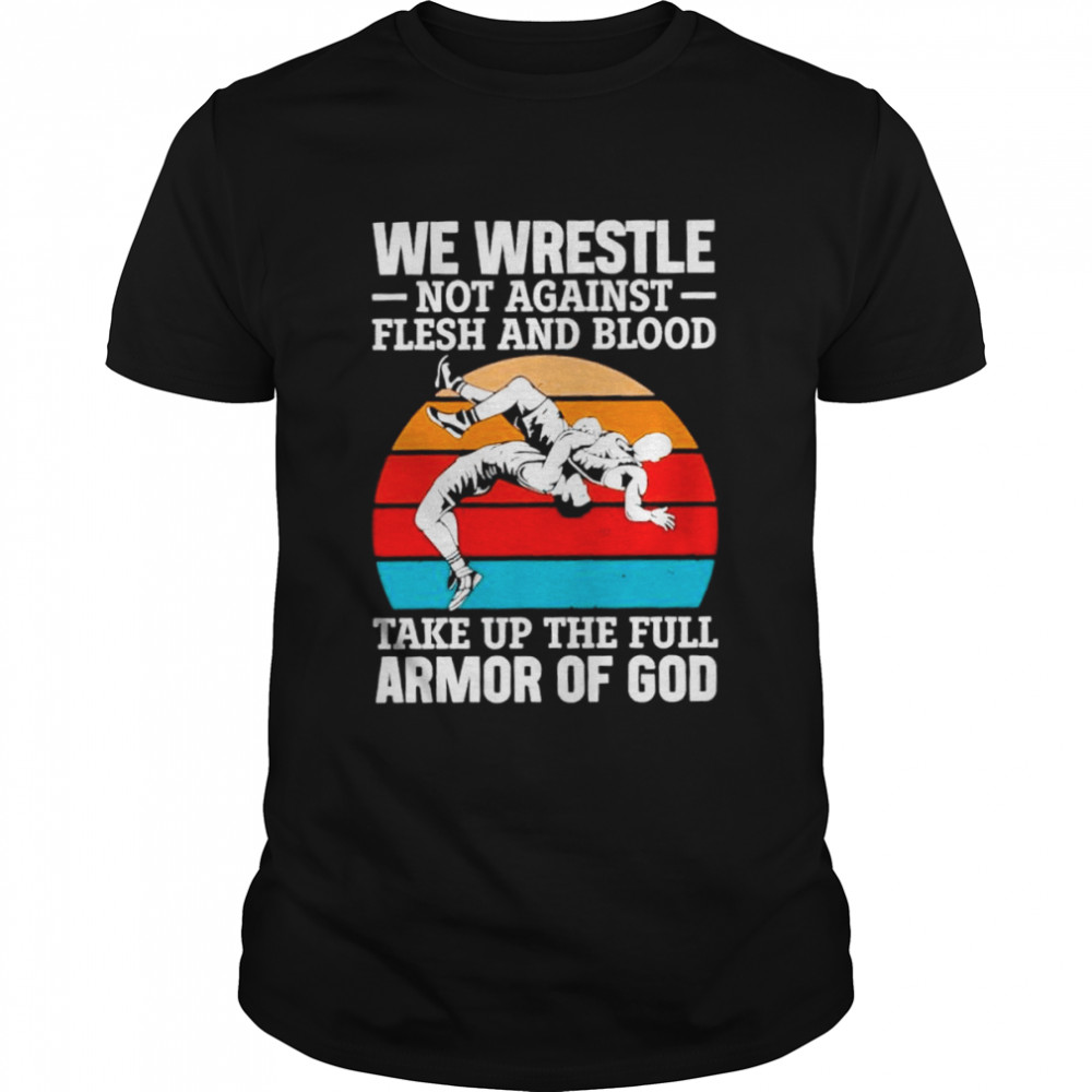 We wrestle not against flesh and blood take up the full armor of god vintage shirt Classic Men's T-shirt