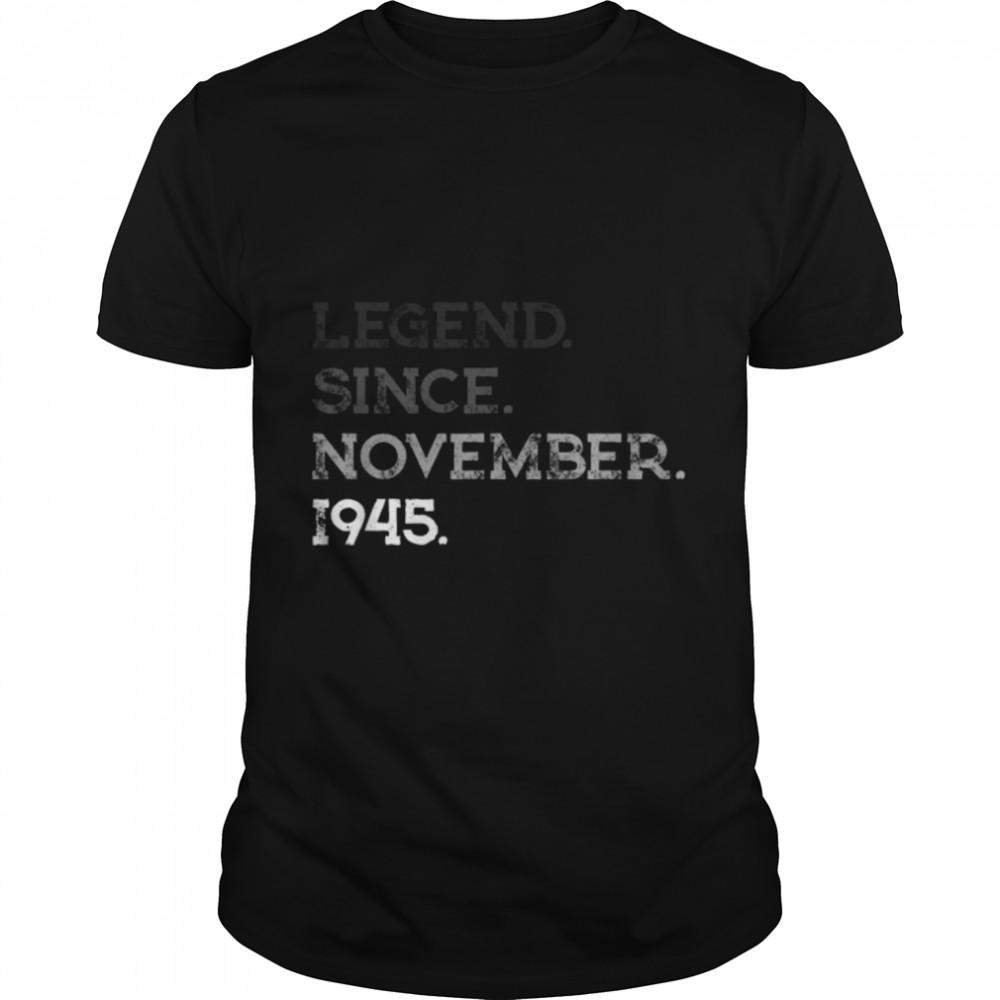 Legend November 1945 76th Birthday Decorations 76 Years Old T- B09JW14QPB Classic Men's T-shirt