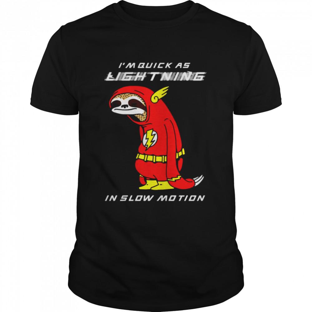Flash sloth I'm quick as lightning in slow motion shirt Classic Men's T-shirt